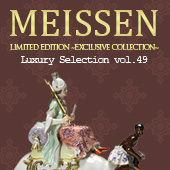Luxury Selection vol.49 マイセン